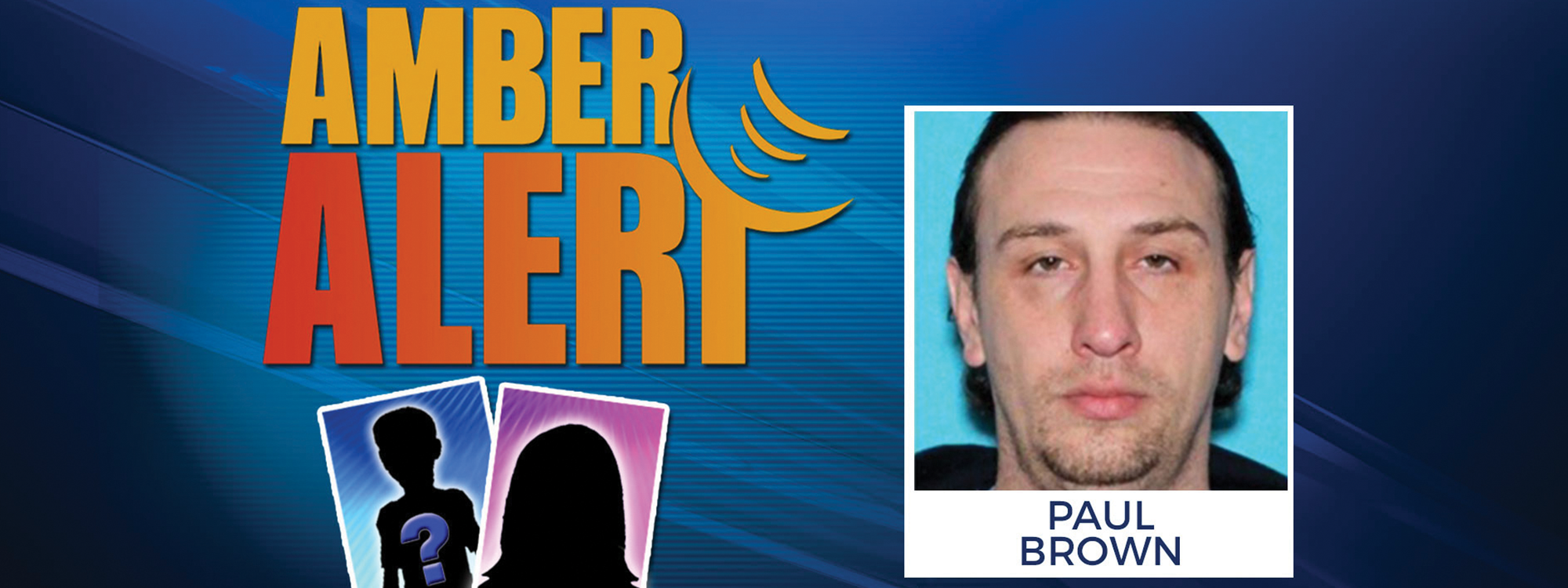 AMBER Alert graphic with suspect Paul Brown mugshot